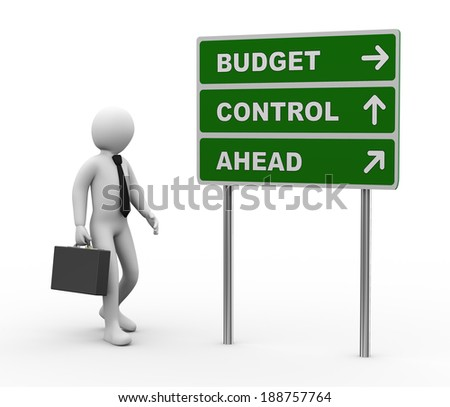 3d illustration of man and green roadsign of budget control ahead . 3d rendering of human people character. - stock photo