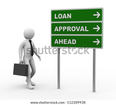 3d illustration of man and green roadsign of loan approval ahead. 3d rendering of human people character. - stock photo