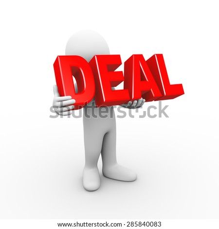 3d illustration of man holding word text deal.  3d rendering of human people character