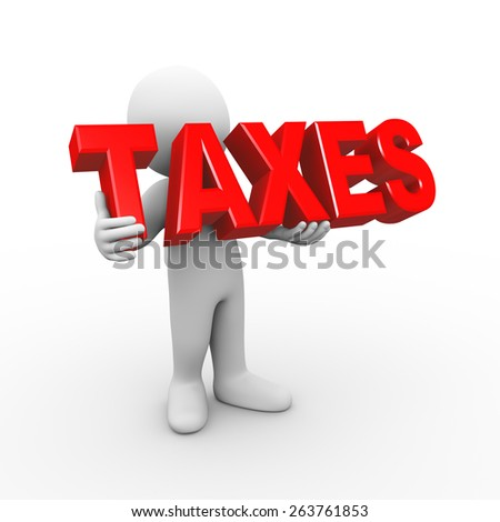 3d illustration of man holding word text taxes.  3d rendering of human people character