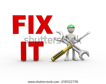 3d illustration of man in hardhat helmet holding screwdriver and wrench repairing tool and text fix it. 3d human person character and white people - stock photo