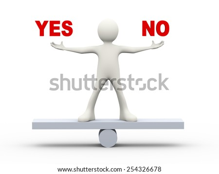 3d illustration of man standing on scale holding word yes and no. 3d human person character and white people - stock photo