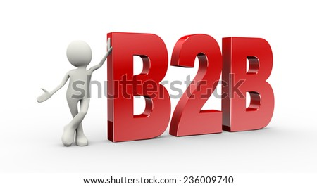 3d illustration of man standing with b2b business to business. 3d human person character and white people - stock photo