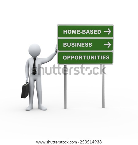 3d illustration of man standing with roadsign of home based business opportunities. 3d rendering of human people character - stock photo