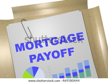 "3D illustration of ""MORTGAGE PAYOFF"" title on business document"