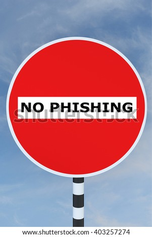3D illustration of NO PHISHING title on No Entry road sign. Phishing concept. - stock photo