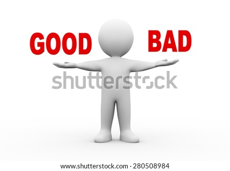 3d illustration of open hand man with word text good bad.  3d rendering of human people character - stock photo