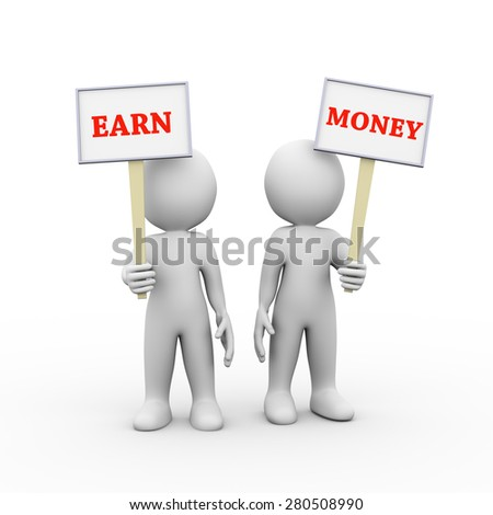 3d illustration of people holding sign board banner of word text earn money.  3d rendering of man person human people character - stock photo
