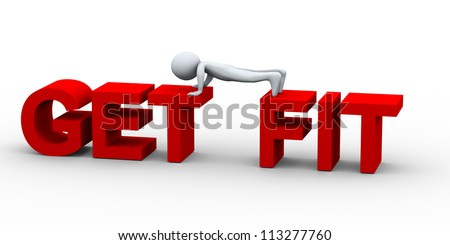 3d Illustration of person push up over get fit words. 3d rendering of human character.