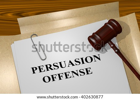 3D illustration of PERSUASION OFFENSE title on Legal Documents. Legal concept.