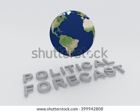 3D illustration of POLITICAL FORECAS script, with the Earth as a background. Global concept.