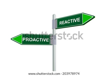 3d illustration of proactive and reactive road sign. - stock photo