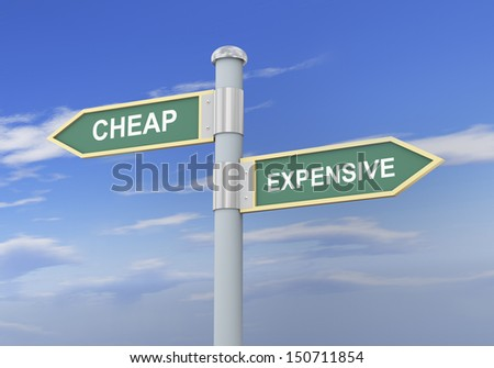 3d illustration of roadsign of words cheap and expensive