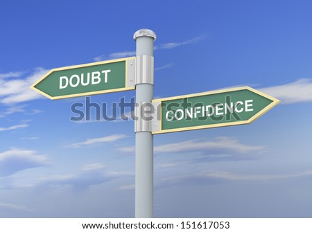 3d illustration of roadsign of words doubt and confidence
