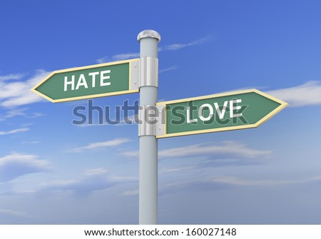 3d illustration of roadsign of words hate and love.