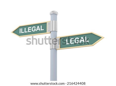 3d illustration of roadsign of words illegal and legal - stock photo