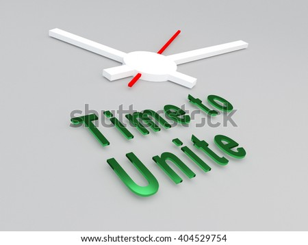 """3D illustration of """"Time to Unite"""" title with a clock as a background. Time concept. - stock photo"""