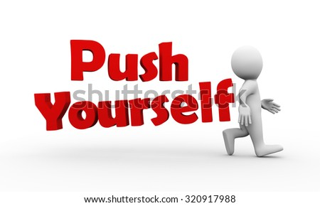 3d illustration of walking man and text word push yourself.  3d rendering of human people character - stock photo