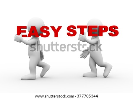 3d illustration of walking people carrying word text easy steps on their shoulder.  3d rendering of man people character - stock photo