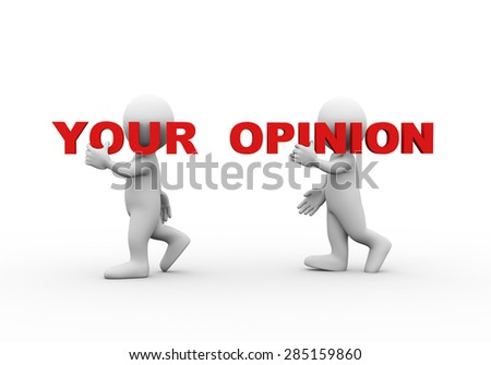 3d illustration of walking people carrying word text your opinion on their shoulder.  3d rendering of man people character - stock photo