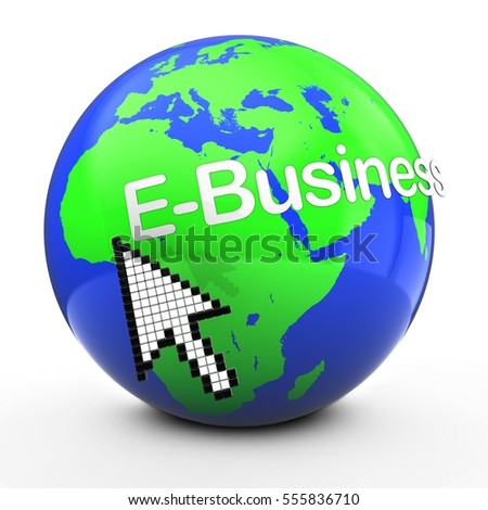 3d illustration of world globe over white  with E-Business text with mouse cursor