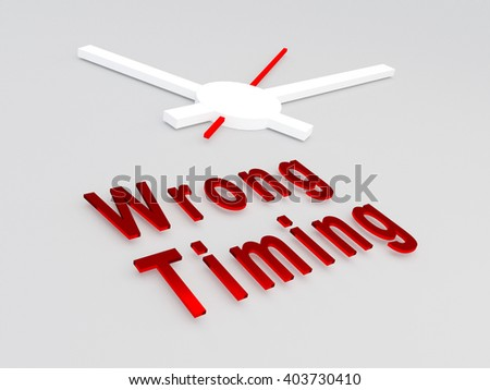 "3D illustration of ""Wrong Timing concept"" title with a clock as a background. Time concept. - stock photo"