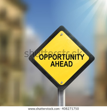 3d illustration of yellow roadsign of opportunity ahead isolated on blurred street scene - stock photo