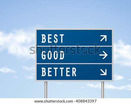 3d illustration road sign with best good and better isolated on blue sky