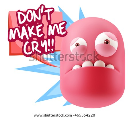 3d Illustration Sad Character Emoji Expression saying Don't Make me Cry with Colorful Speech Bubble.