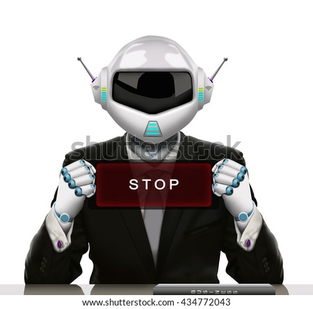 "3D illustration - The robot businessman hold a small electronic banner and transparent red, that says,""STOP""."