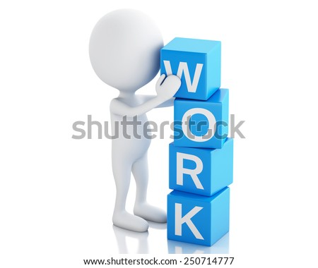 3d image. White people with cubes with word work. Business concept. Isolated white background