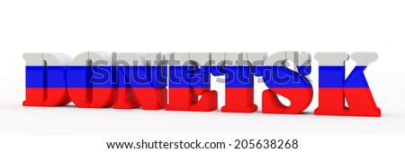 3d inscription Donetsk in color national flag of Russia