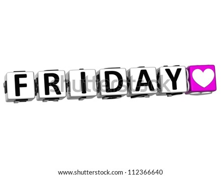 3D Love Friday Button Click Here Block Text over white background - stock photo