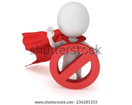 3d man - brave superhero with red cloak and forbidden sign. Isolated on white 3d render. Ban, web, no concept