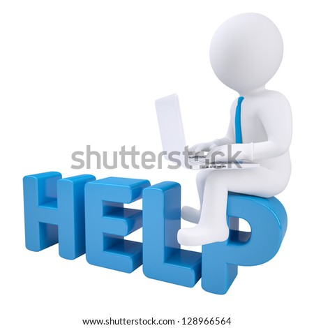 3d man sitting with a laptop on the word help. Isolated render on white background
