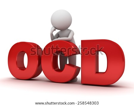 3d man standing with red ocd text or Obsessive compulsive disorder anxiety symptoms concept