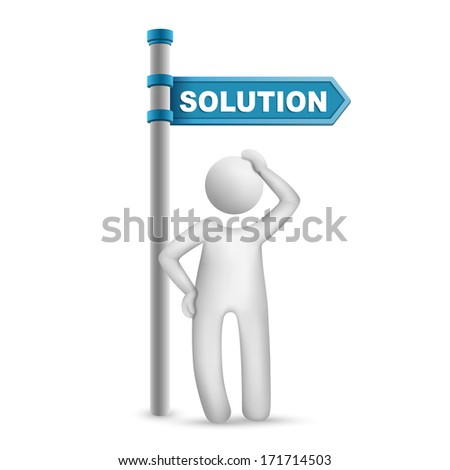 3d man thinking with directional sign and word Solution isolated white background