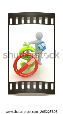 3d man with prohibition sign, Earth and dollar. The film strip - stock photo
