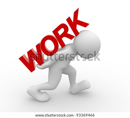 """3d people - human character , person and  the word """"work"""" .3d render illustration - stock photo"""