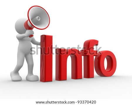 "3d people - human character , person with a megaphone and word ""Info"" . 3d render"