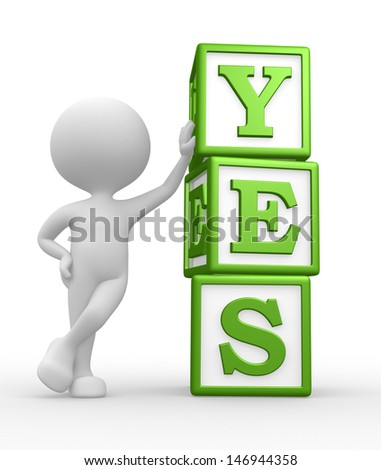 3d people - man, person and cubes with word YES. - stock photo