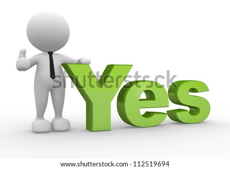 """3d people - man, person and word """" Yes"""". The concept of a accept - stock photo"""