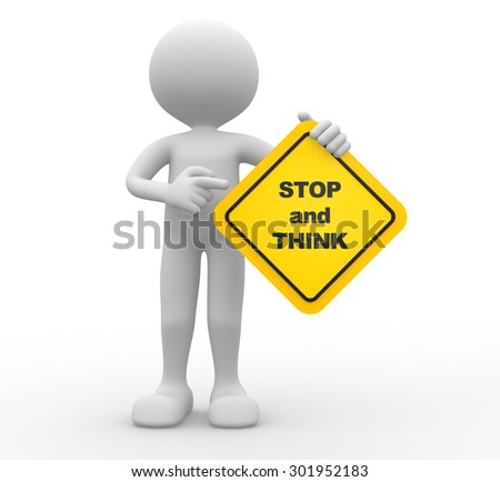 3d people - man, person holding road sign of stop and think