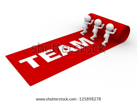 "3d people - man, person rolling out the red carpet and word ""team"". Teamwork concept - stock photo"