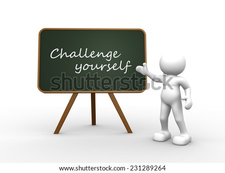 3d people - man, person with a blackboard. Challenge yourself  - stock photo
