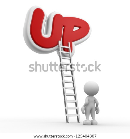 "3d people - man, person with a ladder and word ""UP"""