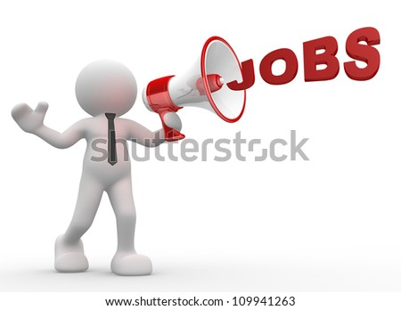 "3d people - man, person with a megaphone and word ""Jobs"""