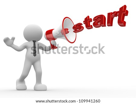"""3d people - man, person with a megaphone and word """"Start"""" - stock photo"""