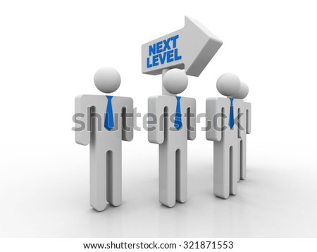 "3d people - man, person with directional sign and text ""Next level"". Successful concept"