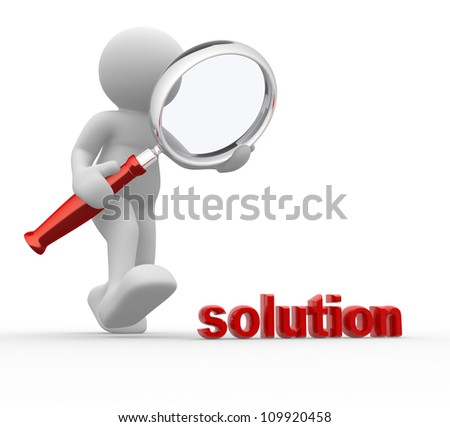 """3d people - man, person with magnifying glass and word """"solution"""" - stock photo"""
